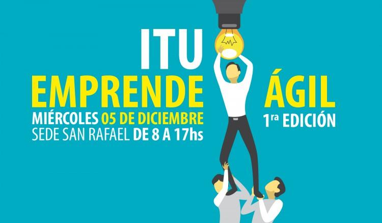 ITU EMPRENDE ÁGIL – Sede San Rafael - Primera Edición