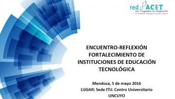 Encuentro de Reflexión para el Fortalecimiento de Instituciones de Educación Tecnológica