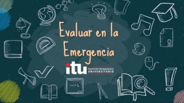 """Docentes del ITU finalizaron el curso """"Evaluando en la  emergencia"""""""
