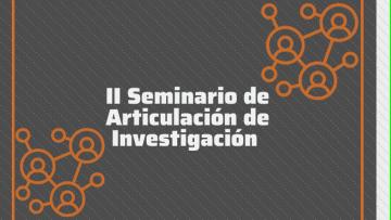 II Seminario de Articulación de Investigación