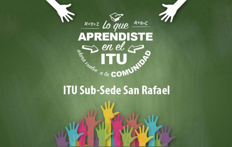 San Rafael: Lo que aprendiste en el ITU ahora vuelve a la comunidad