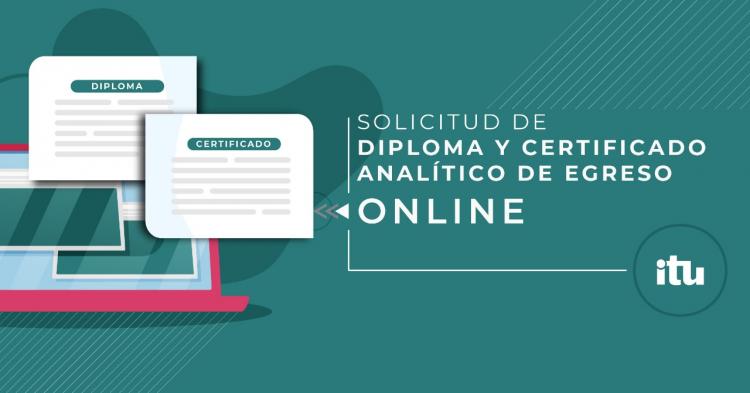 Protocolo para inicio del trámite de Diploma y Certificado Analítico de Egreso